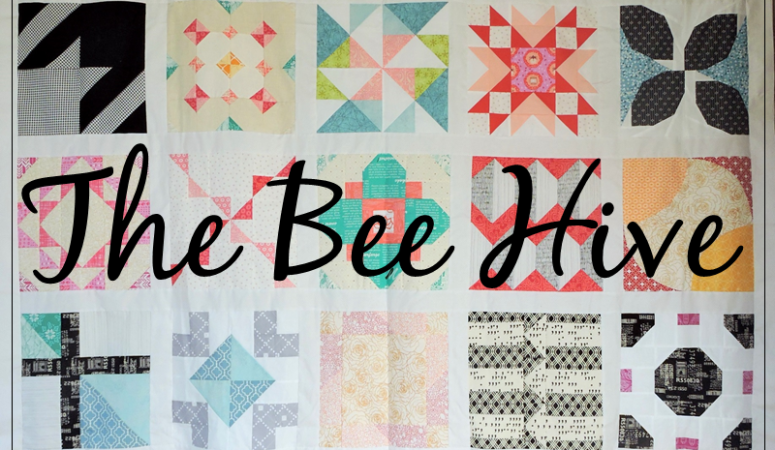 The Bee Hive – Quilting Bees for 2018
