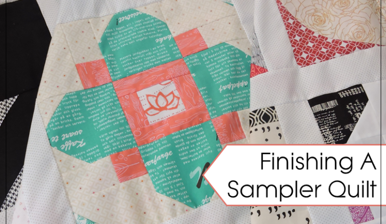 Finishing a Sampler Quilt: Use Your Quilt Blocks