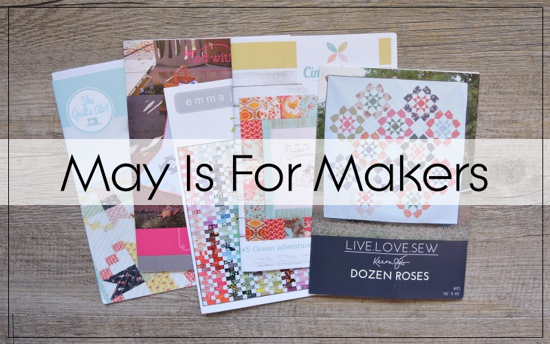 Sunday Stash: May Is For Makers