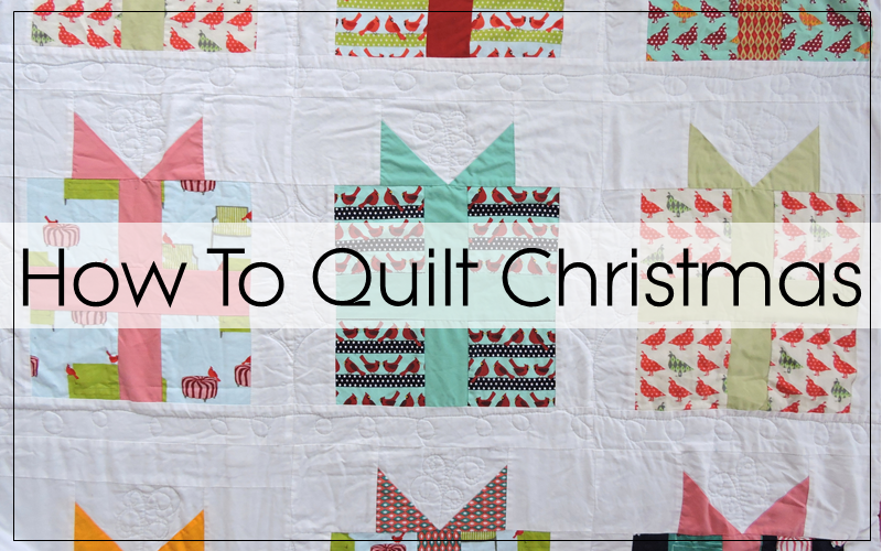 How To Quilt Christmas Quilts