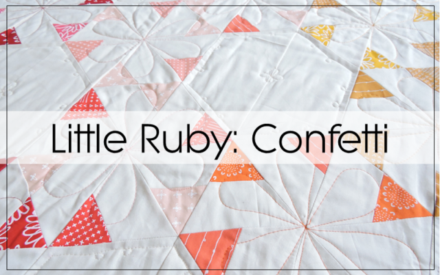 Little Ruby Confetti A Quilt Reveal Blossom Heart Quilts