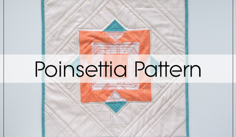 Making Merry: Poinsettia Quilt Pattern