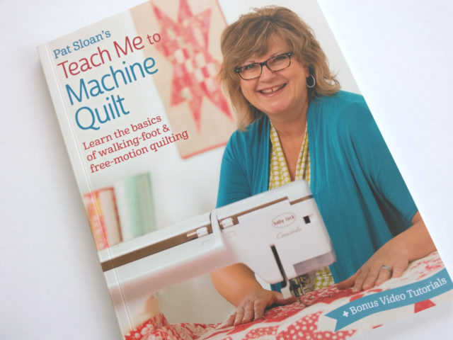 Teach Me To Machine Quilt - a book review on Pat Sloan's latest book on BlossomHeartQuilts.com