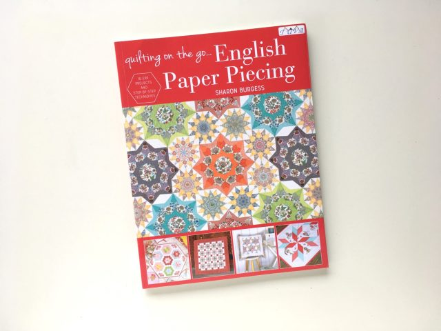 Quilting On The Go English Paper Piecing by Sharon Burgess