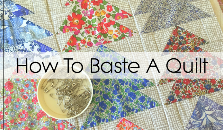 How To Baste A Quilt – Pins And Spray