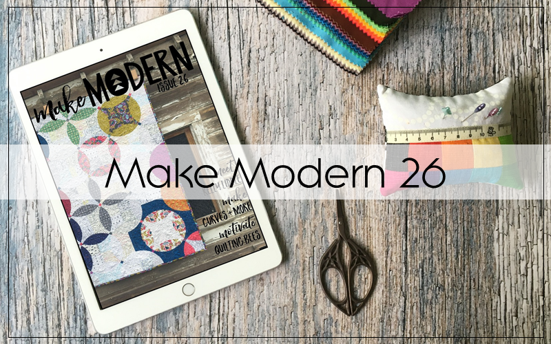 Make Modern Magazine - Fat Quarters and Quilting Bees