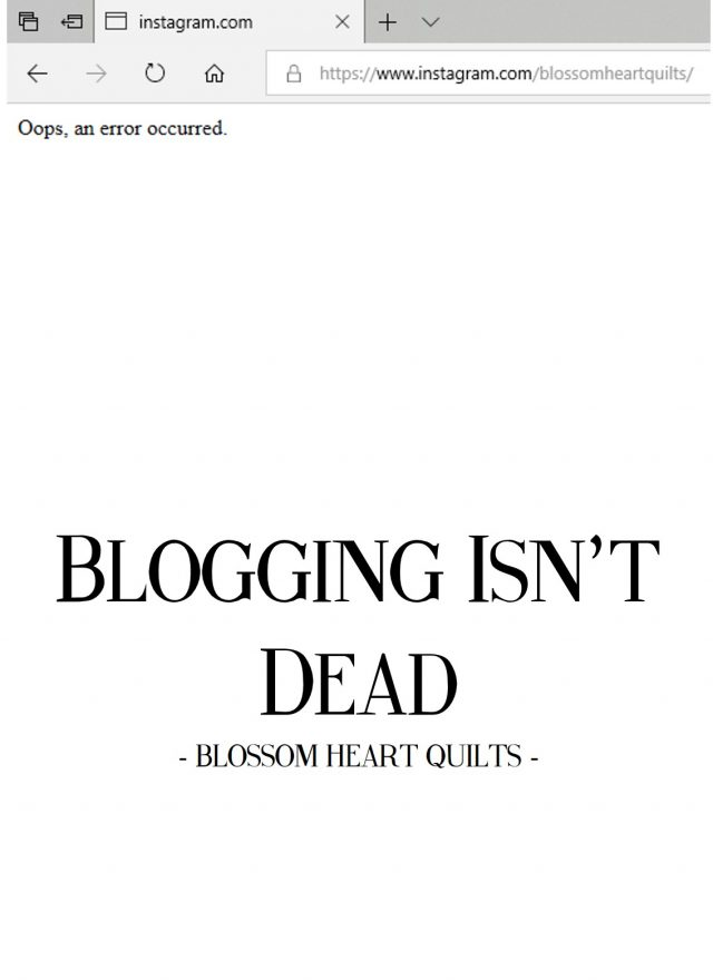 Blogging isn't dead by BlossomHeartQuilts.com
