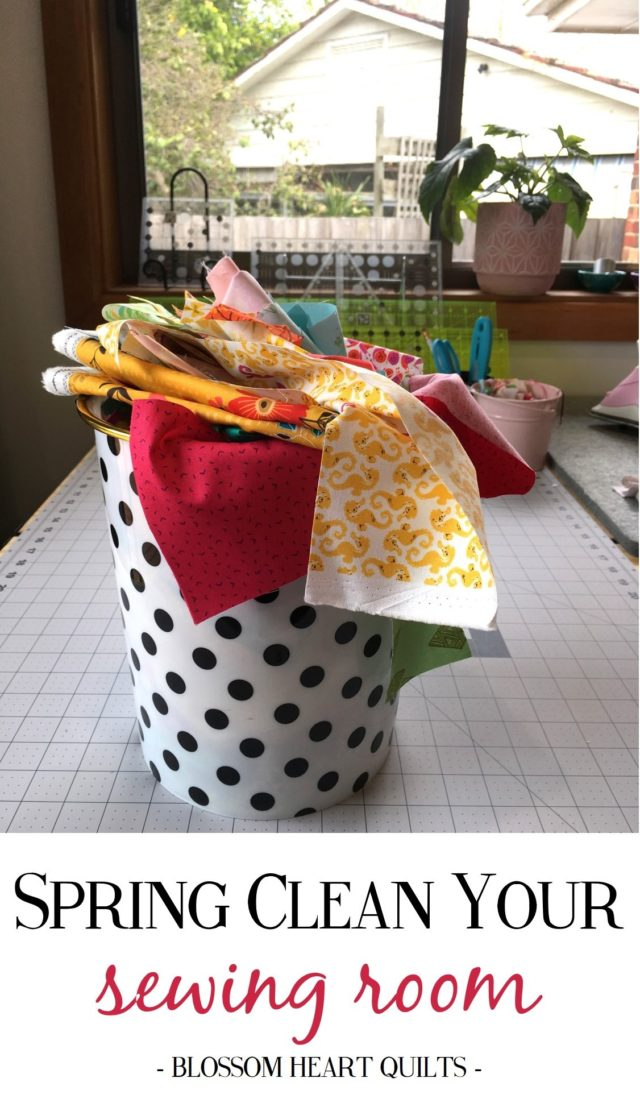 Tips to spring clean your sewing room by BlossomHeartQuilts.com