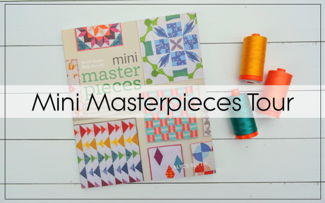 Mini Masterpieces Book Hop Starts Today | Blossom Heart Quilts