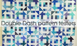 Double Dash - The Pattern Testers' Quilts