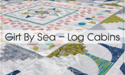 Girt By Sea Sew Along – Log Cabin Blocks